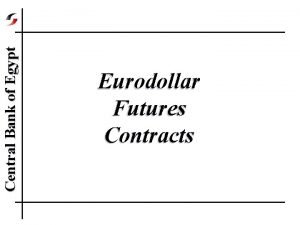 Central Bank of Egypt Eurodollar Futures Contracts Central