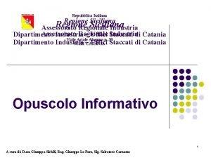 Repubblica Italiana Regione Siciliana Assessorato Regionale Industriadi Catania