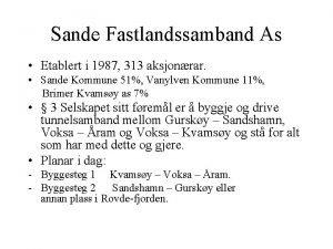 Sande Fastlandssamband As Etablert i 1987 313 aksjonrar