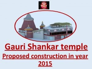 Gauri Shankar temple Proposed construction in year 2015