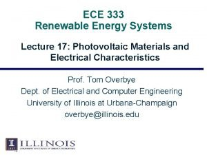 ECE 333 Renewable Energy Systems Lecture 17 Photovoltaic