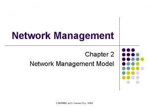 Network Management Chapter 2 Network Management Model COMP