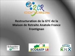 Restructuration de la GTC de la Maison de