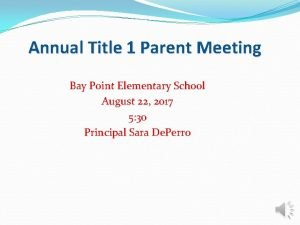 Annual Title 1 Parent Meeting Bay Point Elementary