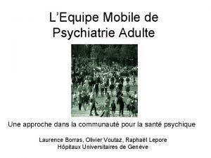 LEquipe Mobile de Psychiatrie Adulte Une approche dans