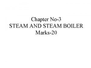 Chapter No3 STEAM AND STEAM BOILER Marks20 C
