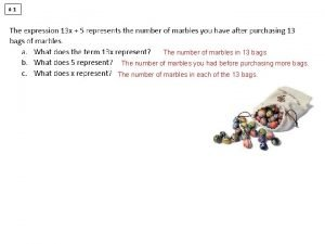 1 The number of marbles in 13 bags