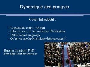 Dynamique des groupes Cours Introductif Contenu du cours