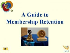 A Guide to Membership Retention Retention of members