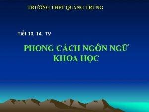 TRNG THPT QUANG TRUNG Tit 13 14 TV