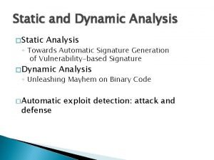 Static and Dynamic Analysis Static Analysis Towards Automatic