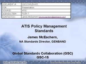 DOCUMENT GSC 15 PLEN65 FOR Presentation SOURCE ATIS