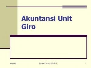 Akuntansi Unit Giro 1232020 Akuntansi Perbankan Chapter 4