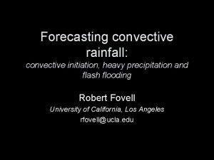 Forecasting convective rainfall convective initiation heavy precipitation and