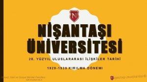 NANTAI NVERSTES 20 YZYIL ULUSLARARASI LKLER TARH 1929