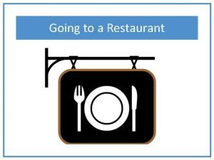 Going to a Restaurant We are going to