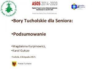 gb Bory Tucholskie dla Seniora Podsumowanie Magdalena Kurpinowicz