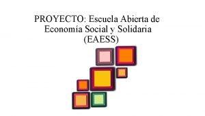 PROYECTO Escuela Abierta de Economa Social y Solidaria