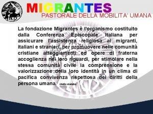 MIGRANTES PASTORALE DELLA MOBILITA UMANA La fondazione Migrantes