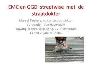 EMC en GGD streetwise met de straatdokter Marcel