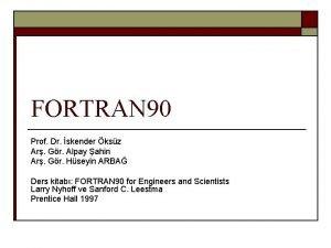 FORTRAN 90 Prof Dr skender ksz Ar Gr