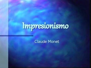 Impresionismo Claude Monet Qu es el impresionismo n