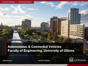 Autonomous Connected Vehicles Faculty of Engineering University of