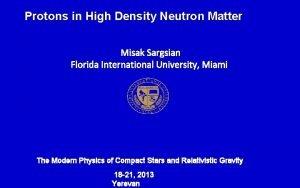 Protons in High Density Neutron Matter Misak Sargsian