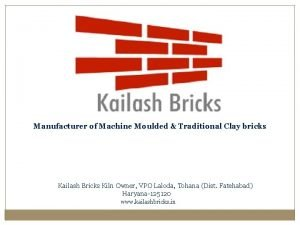 Manufacturer of Machine Moulded Traditional Clay bricks Kailash