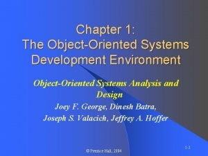 Chapter 1 The ObjectOriented Systems Development Environment ObjectOriented