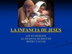 LA INFANCIA DE JESS LOS EVANGELIOS LA INFANCIA