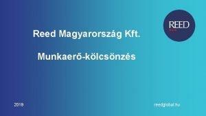 Reed Magyarorszg Kft Munkaerklcsnzs 2019 reedglobal hu MAGYARORSZG