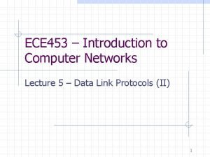ECE 453 Introduction to Computer Networks Lecture 5