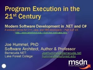 Program Execution in the st 21 Century Modern