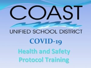 COVID19 Health and Safety Protocol Training COVID19 Health