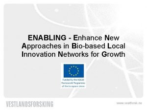 ENABLING Enhance New Approaches in Biobased Local Innovation