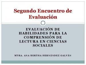 Segundo Encuentro de Evaluacin EVALUACIN DE HABILIDADES PARA
