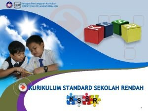 Bahagian Pembangunan Kurikulum KEMENTERIAN PELAJARAN MALAYSIA KURIKULUM STANDARD