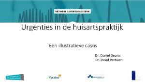 NETWERK CARDIOLOGIE GENK Urgenties in de huisartspraktijk Een