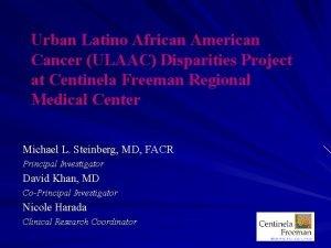 Urban Latino African American Cancer ULAAC Disparities Project