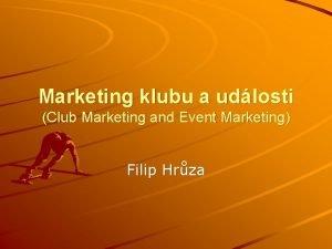 Marketing klubu a udlosti Club Marketing and Event