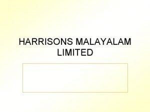 HARRISONS MALAYALAM LIMITED HARRISONS MALAYALAM LIMITED 2 PACKET