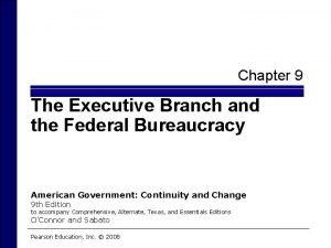 Chapter 9 The Executive Branch and the Federal
