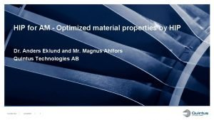 HIP for AM Optimized material properties by HIP