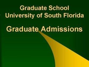 Graduate School University of South Florida Graduate Admissions