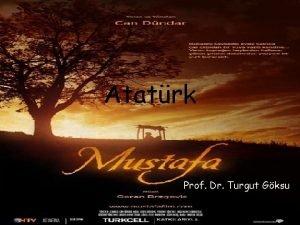 Atatrk Prof Dr Turgut Gksu Mustafa Kemal Atatrk