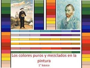 Colores puros y Mezclados Los colores puros y