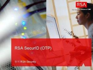 RSA Secur ID OTP RSA Security OTP RSA