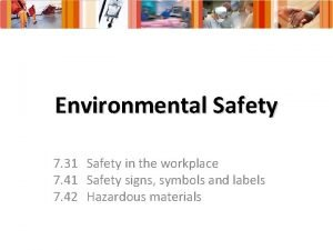 Environmental Safety 7 31 Safety in the workplace