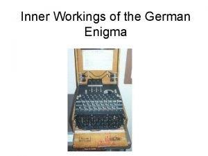 Inner Workings of the German Enigma History of